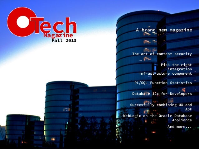 T - otechmag.com - Fall 2013 - 1 Fall 2013 A brand new magazine The art of content security Pick the right integration inf...