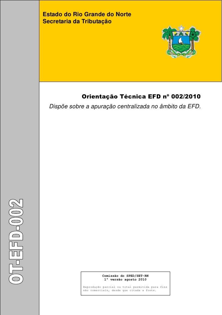 Estado do Rio Grande do Norte Secretaria da Tributação                  Orientação Técnica EFD nº 002/2010   Dispõe sobre ...