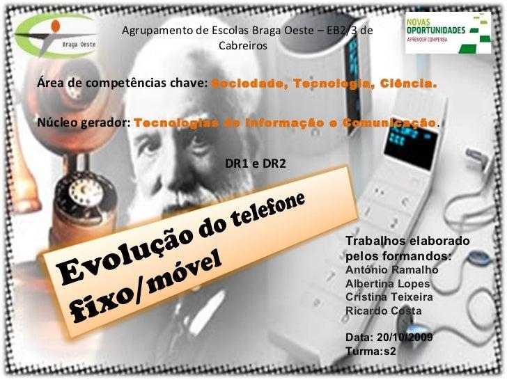 Agrupamento de Escolas Braga Oeste – EB2/3 de Cabreiros  Área de competências chave:  Sociedade, Tecnologia, Ciência. Núcl...