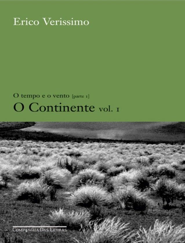 Erico Verissimo O tempo e o vento [parte 1] O Continente vol. 1 Ilustrações Paulo von Poser Prefácio Regina Zilberman