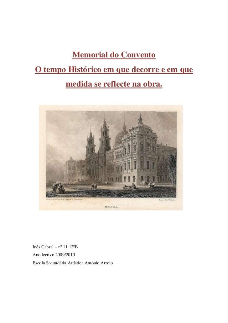 Memorial do Convento<br />O tempo Histórico em que decorre e em que medida se reflecte na obra.<br />Inês Cabral – nº 11 1...