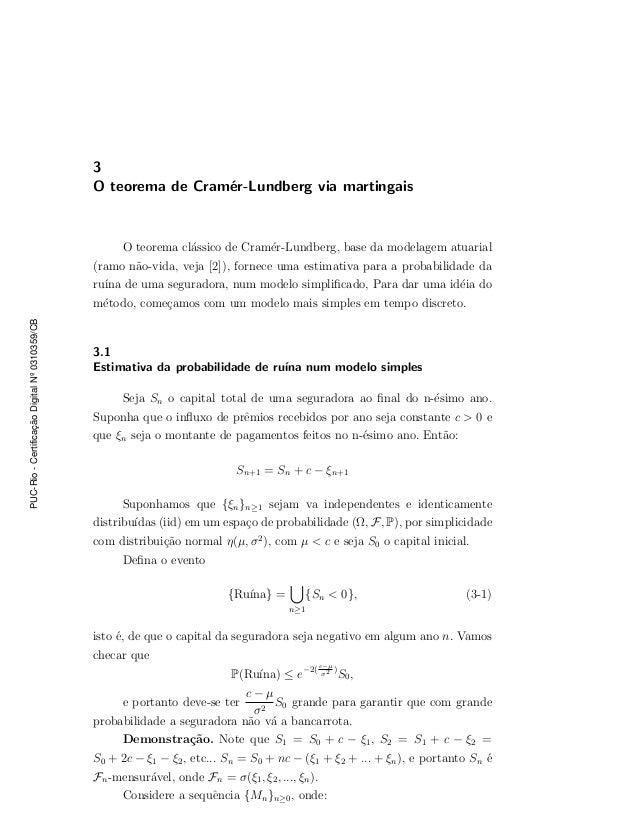 3 O teorema de Cram´er-Lundberg via martingais O teorema cl´assico de Cram´er-Lundberg, base da modelagem atuarial (ramo n...