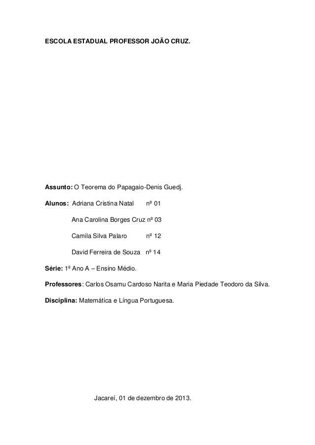 ESCOLA ESTADUAL PROFESSOR JOÃO CRUZ.  Assunto: O Teorema do Papagaio-Denis Guedj. Alunos: Adriana Cristina Natal  nº 01  A...