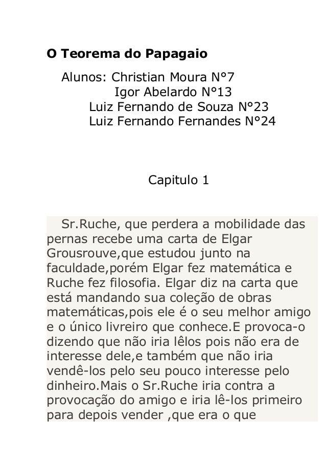 O Teorema do Papagaio Alunos: Christian Moura N°7 Igor Abelardo N°13 Luiz Fernando de Souza N°23 Luiz Fernando Fernandes N...