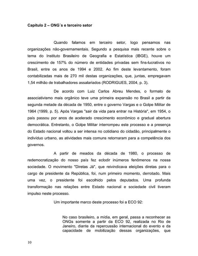 Capítulo 2 – ONG´s e terceiro setor Quando falamos em terceiro setor, logo pensamos nas organizações não-governamentais. S...