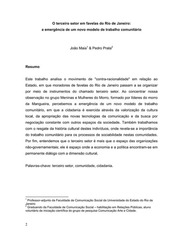 O terceiro setor em favelas do Rio de Janeiro: a emergência de um novo modelo de trabalho comunitário João Maia1 & Pedro P...