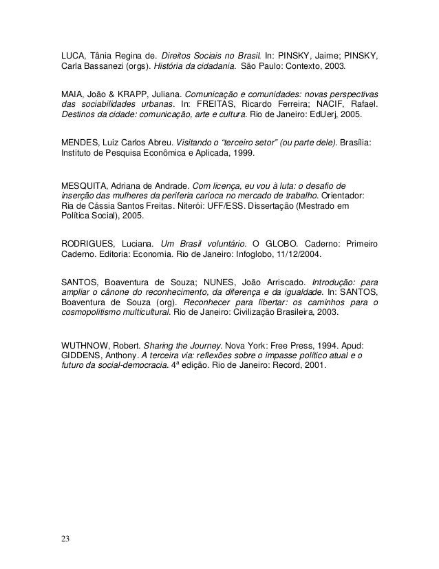 LUCA, Tânia Regina de. Direitos Sociais no Brasil. In: PINSKY, Jaime; PINSKY, Carla Bassanezi (orgs). História da cidadani...