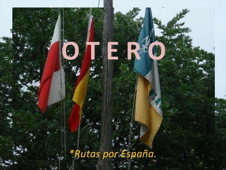 O T E R O *Rutas por España.