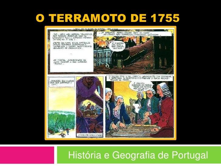 O terramoto de 1755<br />História e Geografia de Portugal<br />