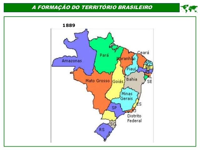 A FORMAÇÃO DO TERRITÓRIO BRASILEIRO  1889