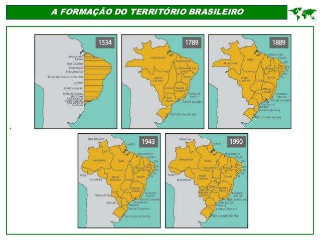 ' A FORMAÇÃO DO TERRITÓRIO BRASILEIRO 