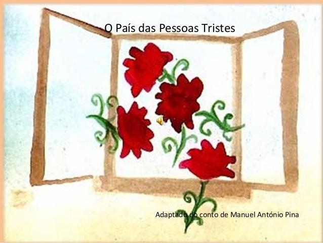O País das Pessoas Tristes Adaptado do conto de Manuel António Pina