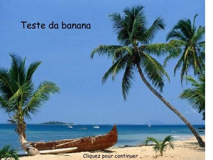 Test de la banane: Cliquez pour continuer Teste da banana
