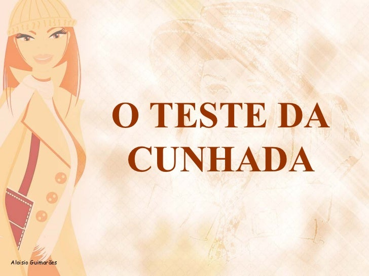 O TESTE DA CUNHADA