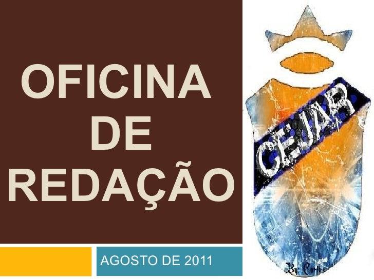 OFICINA  DE  REDAÇÃO AGOSTO DE 2011