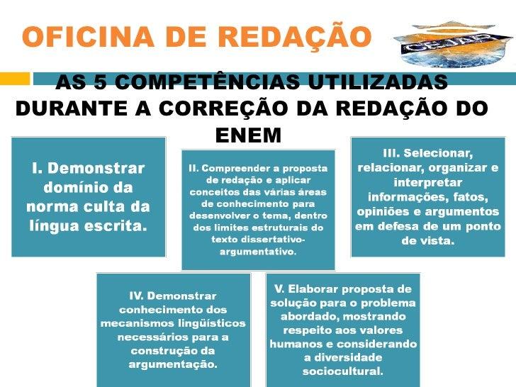 AS 5 COMPETÊNCIAS UTILIZADAS DURANTE A CORREÇÃO DA REDAÇÃO DO ENEM   OFICINA DE REDAÇÃO