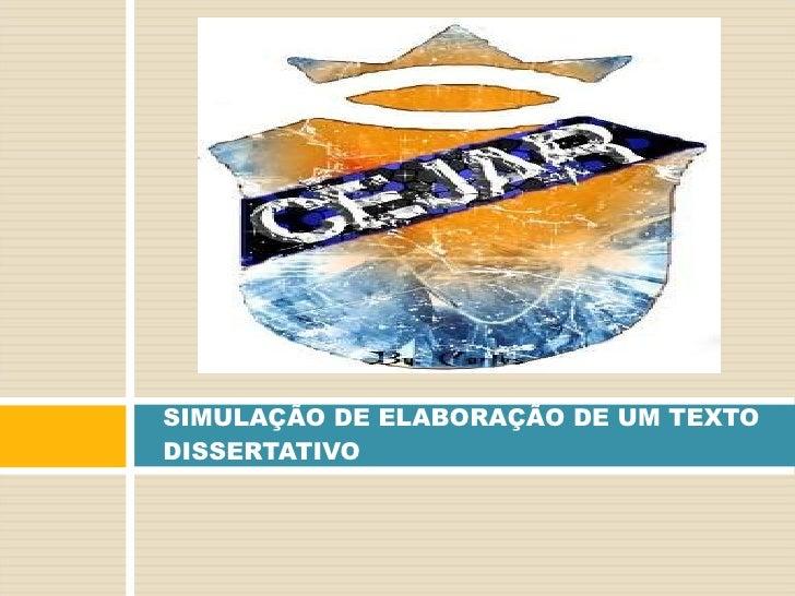 SIMULAÇÃO DE ELABORAÇÃO DE UM TEXTO DISSERTATIVO