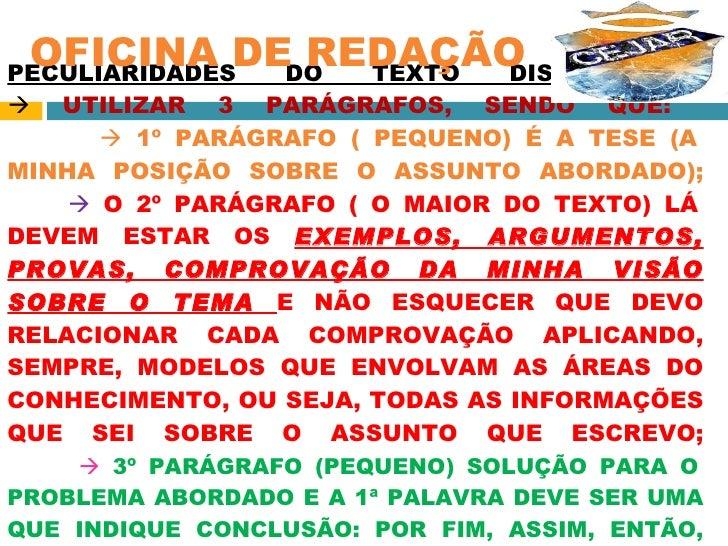 PECULIARIDADES DO TEXTO DISSERTATIVO    UTILIZAR 3 PARÁGRAFOS, SENDO QUE:       1º PARÁGRAFO ( PEQUENO) É A TESE (A MINH...