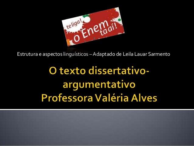 Estrutura e aspectos linguísticos – Adaptado de Leila Lauar Sarmento