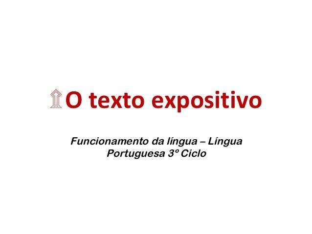 ۩O texto expositivo  Funcionamento da língua – Língua  Portuguesa 3º Ciclo