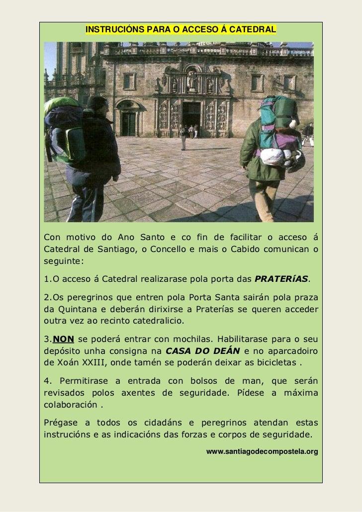 INSTRUCIÓNS PARA O ACCESO Á CATEDRALCon motivo do Ano Santo e co fin de facilitar o acceso áCatedral de Santiago, o Concel...
