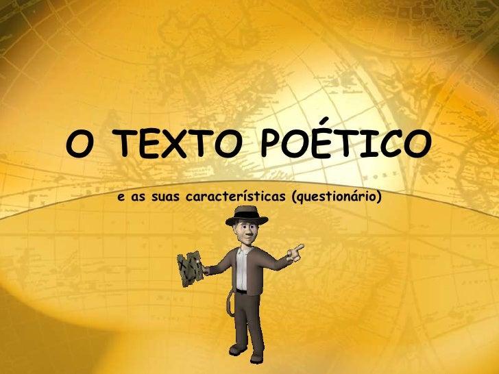 O TEXTO POÉTICO  e as suas características (questionário)