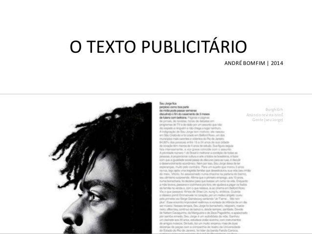 O TEXTO PUBLICITÁRIO ANDRÉ BOMFIM   2014  BorghiErh Anúncio revista IstoÉ Gente (seu Jorge)