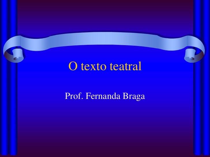 O texto teatralProf. Fernanda Braga