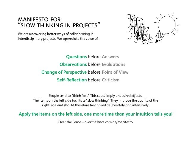 "manifesto for ""slow thinking in projects"" We are uncovering better ways of collaborating in interdisciplinary projects. We..."