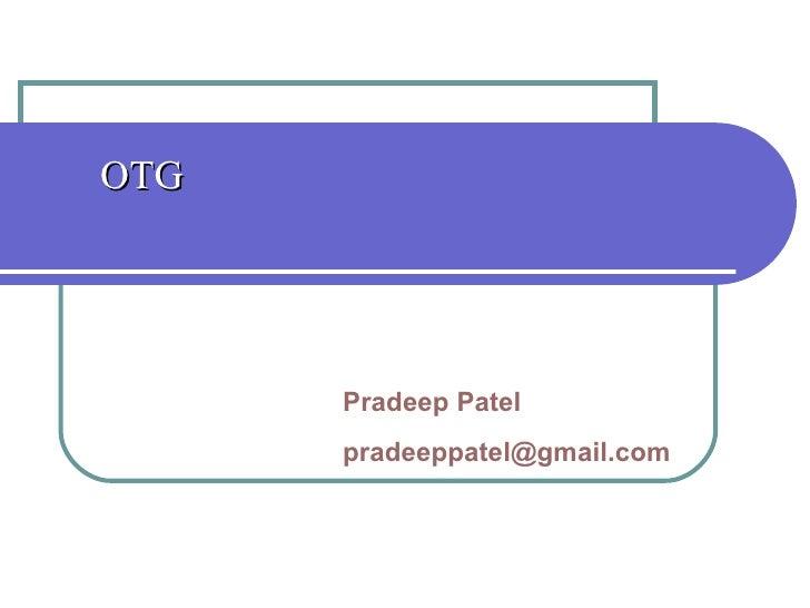 OTG Pradeep Patel [email_address]