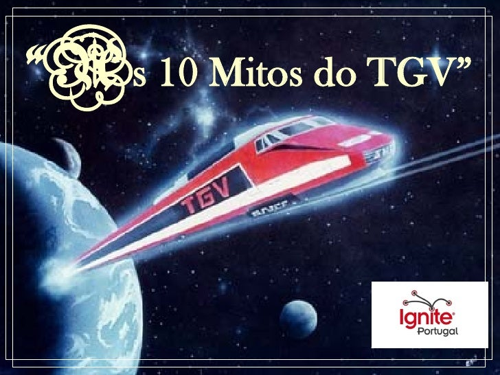 """As 10 Mitos do TGV"""