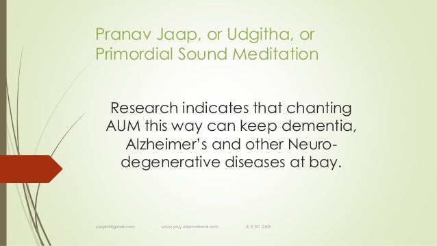 primordial sound meditation Primordial sound meditation (deepak chopra) meditation is understood to be a  practice where we find a state of awareness, the quiet space between sleep.