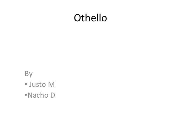 OthelloBy• Justo M•Nacho D