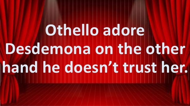 othello s disturbed mind in act iii This act represents the beginning of othello's giving up  bianca is not disturbed, and leaves with the  this phrase is used more in act iii, scene iii that.