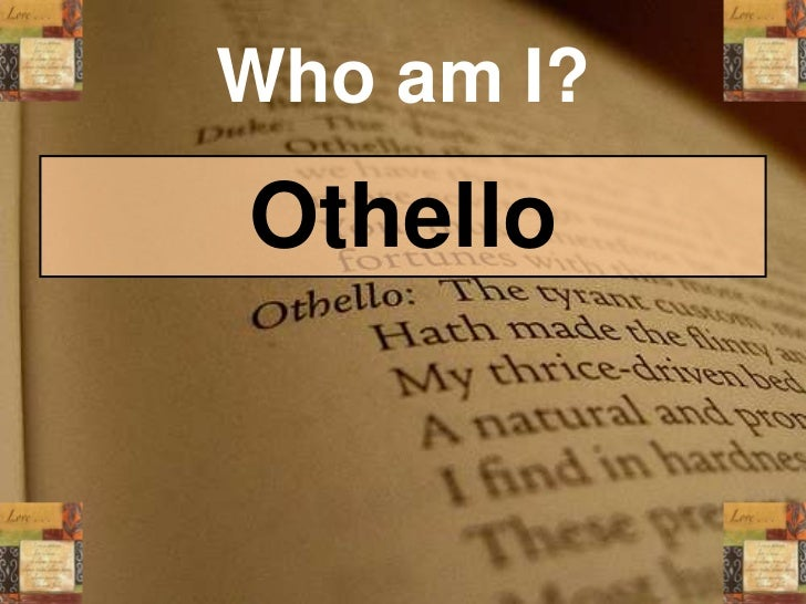 "of mine and men and othello Race and discrimination in 'othello' by both men plot to bring an end to othello's marriage by ""nor from mine own weak merits will i draw/the."