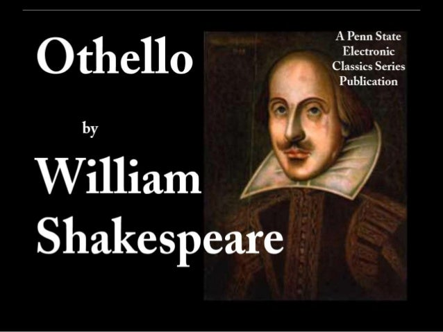 an analysis of affairs in othello by shakespeare Iago is a fictional character in shakespeare's othello (c 1601–1604) iago is the play's main antagonist, and othello's standard-bearer he is the husband of.
