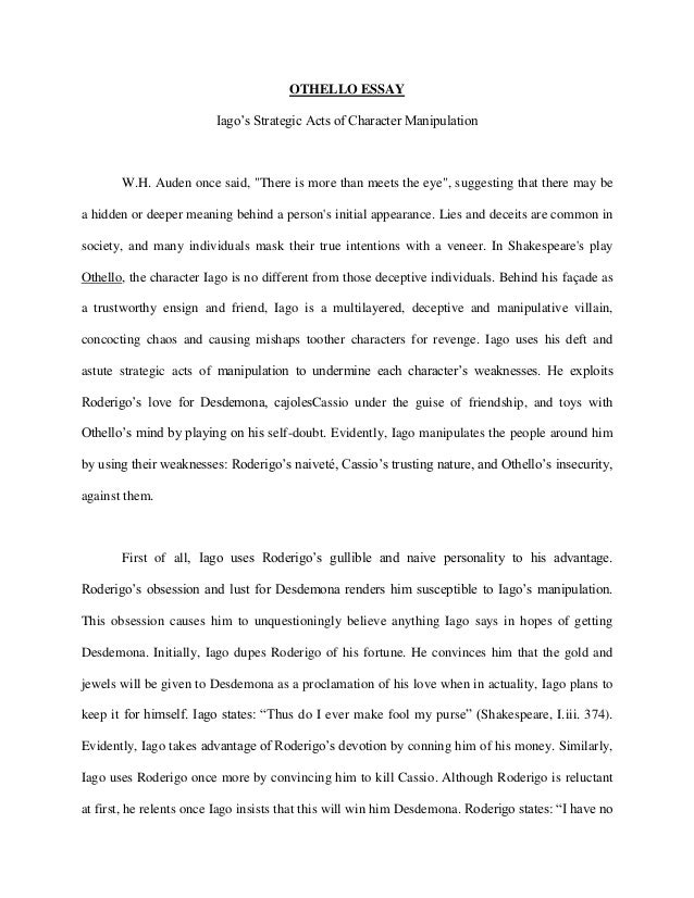 Analytical Essay Thesis Example Othello Essay Iagos Strategic Acts Of Character Manipulation Wh Auden  Once Said  English Essays On Different Topics also Written Essay Papers Othello Essay About Iago High School Argumentative Essay Examples