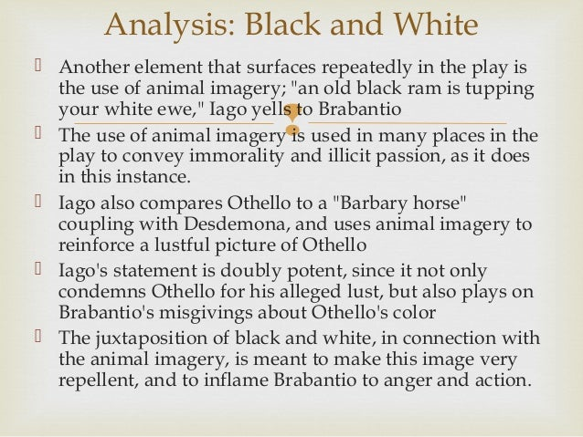 animal imagery in othello Use of animal imagery in shakespeare s othello and ann-marie macdonald s goodnight desdemona good morning juliet shakespeare s othello and ann-marie.