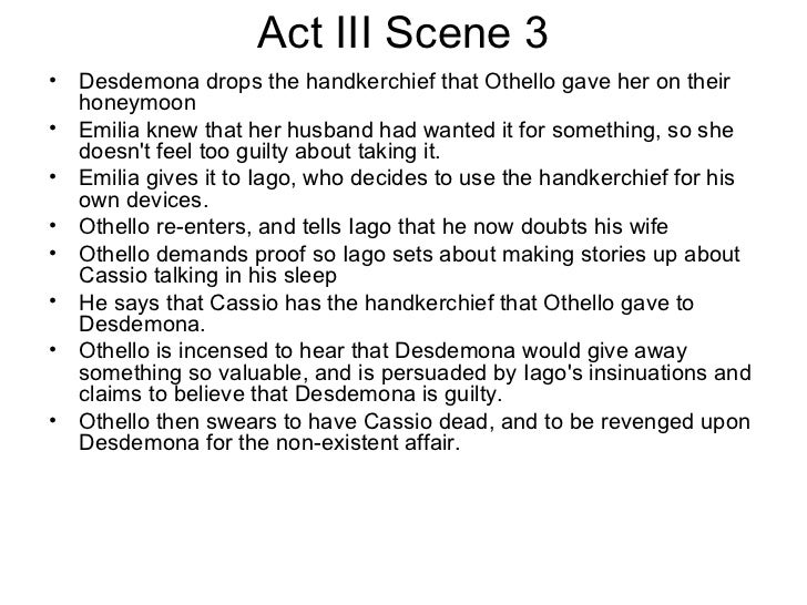 othello passage analysis act 3 scene Summary act 3 scene 1 waiting to be attended to by iago's wife, who alone can facilitate a conference with desdemona, cassio pays a musician to play (to keep him.