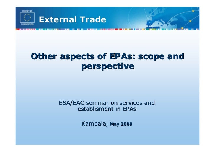 External Trade    Other aspects of EPAs: scope and           perspective         ESA/EAC seminar on services and          ...