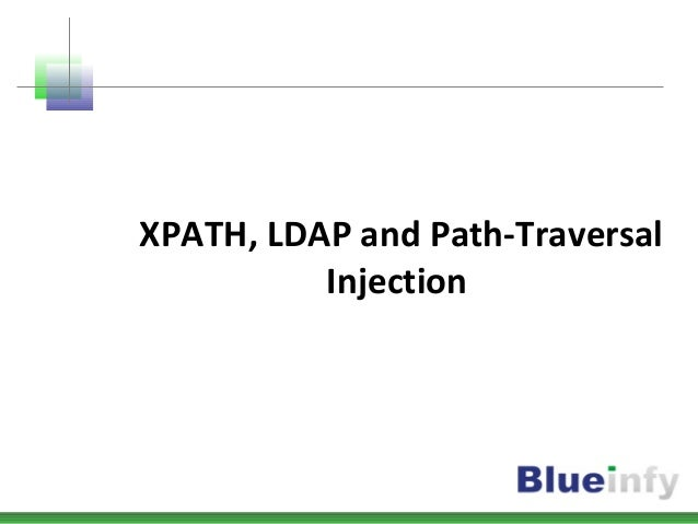 XPATH, LDAP and Path-Traversal Injection