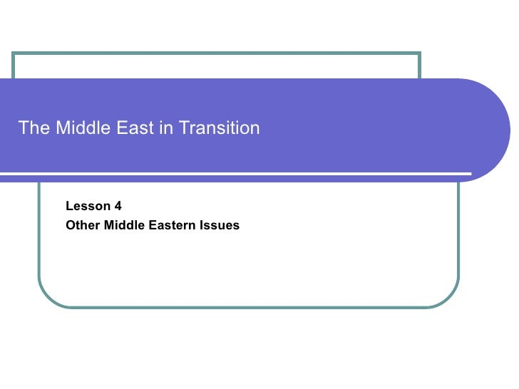 The Middle East in Transition Lesson 4 Other Middle Eastern Issues