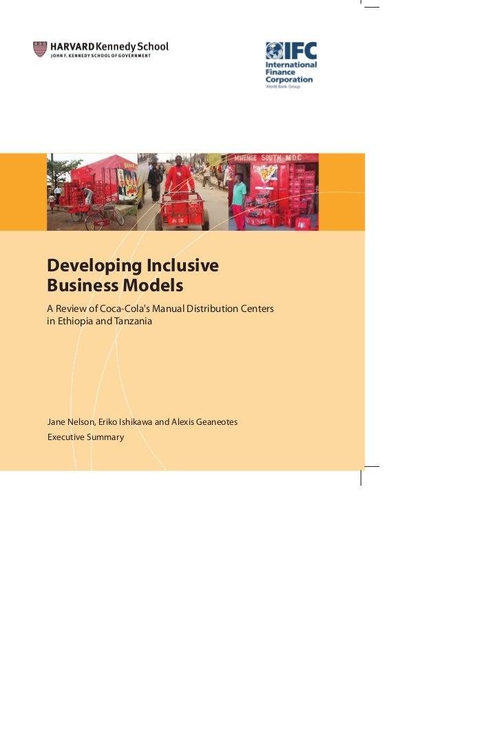 Developing InclusiveBusiness ModelsA Review of Coca-Colas Manual Distribution Centersin Ethiopia and TanzaniaJane Nelson, ...