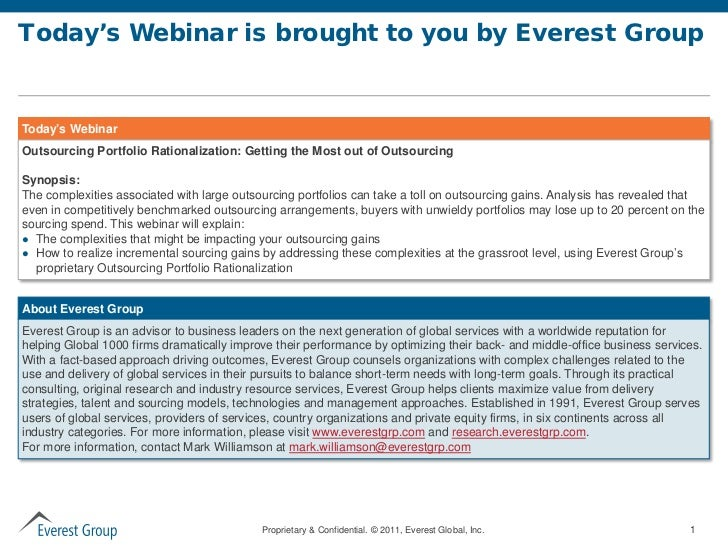 Today's Webinar is brought to you by Everest GroupToday's WebinarOutsourcing Portfolio Rationalization: Getting the Most o...