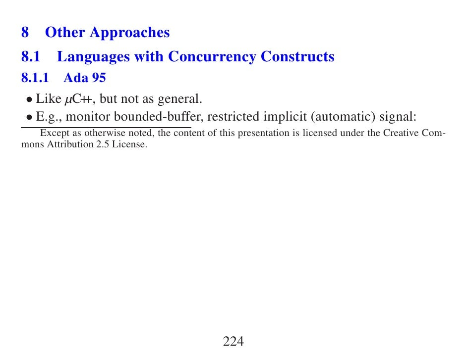 8 Other Approaches 8.1 Languages with Concurrency Constructs 8.1.1 Ada 95  • Like µC+ but not as general.            +,  •...