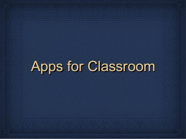 Apps for Classroom