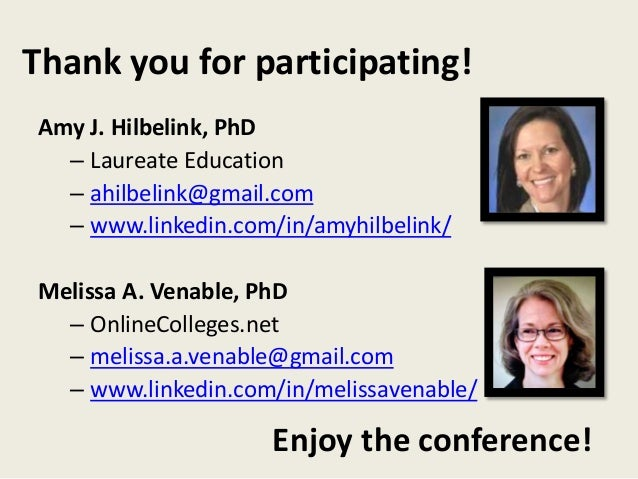 Thank you for participating!  Amy J. Hilbelink, PhD  – Laureate Education  – ahilbelink@gmail.com  – www.linkedin.com/in/a...