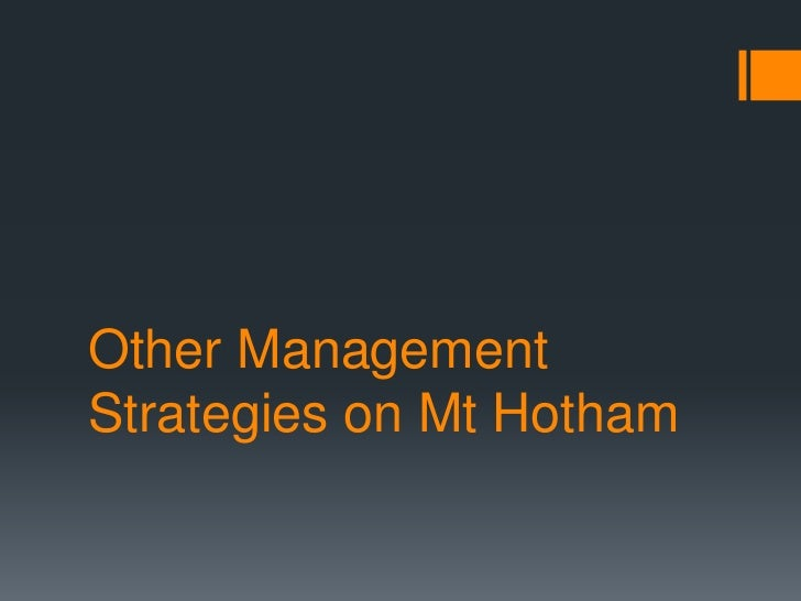 Other Management Strategies on Mt Hotham<br />