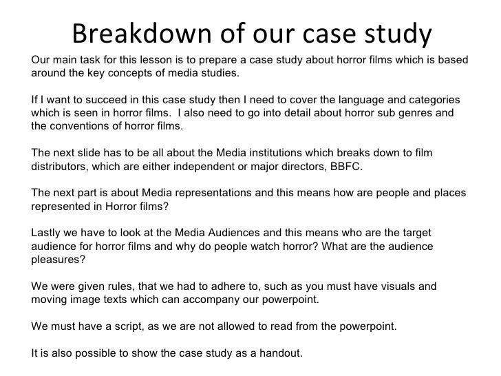Breakdown of our case study Our main task for this lesson is to prepare a case study about horror films which is based aro...