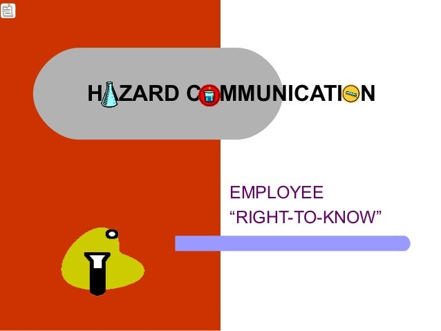 "HAZARD COMMUNICATION  EMPLOYEE ""RIGHT-TO-KNOW"""